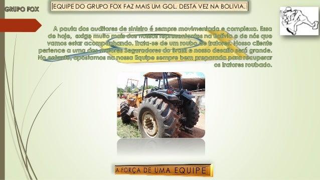 EQUIPE DO GRUPO FOX FAZ MAIS UM GOL. DESTA VEZ NA BOLIVIA.