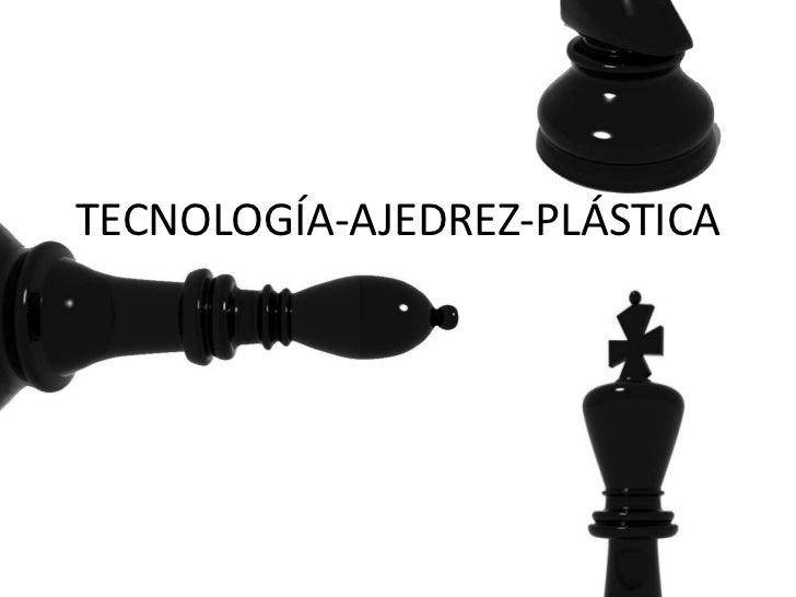 TECNOLOGÍA-AJEDREZ-PLÁSTICA<br />