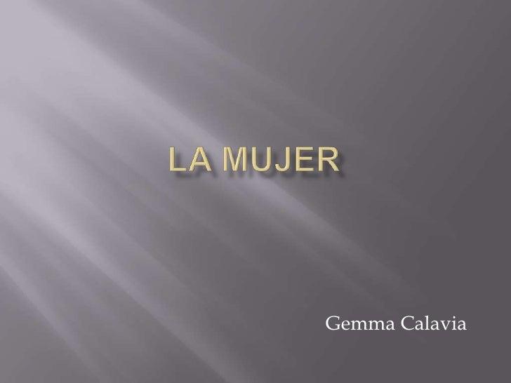 La mujer<br />Gemma Calavia<br />