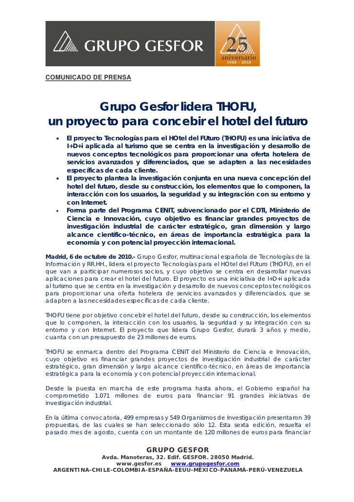 COMUNICADO DE PRENSA        Grupo Gesfor lidera THOFU,un proyecto para concebir el hotel del futuro   •   El proyecto Tecn...