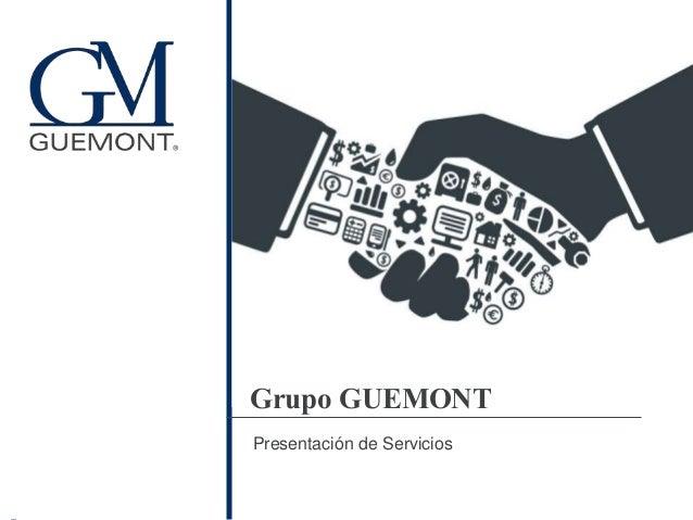 Grupo GUEMONT Presentación de Servicios