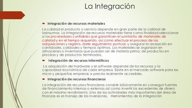 La Integración  Integración de recursos materiales La calidad el producto o servicio depende en gran parte de la calidad ...