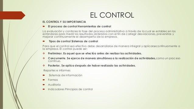 EL CONTROL EL CONTROL Y SU IMPORTANCIA  El proceso de control Herramientas de control La evaluación y controles la fase d...