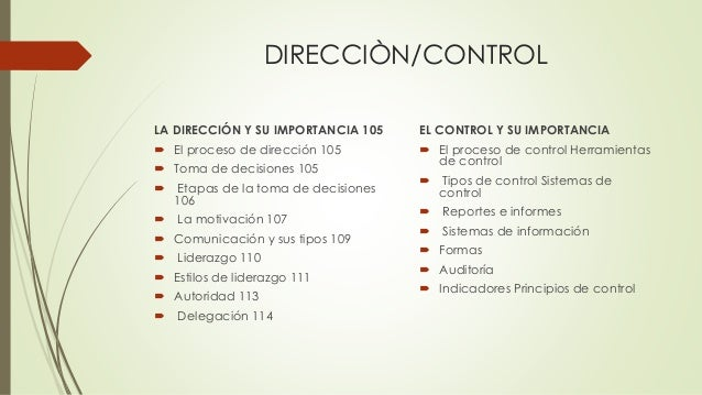 DIRECCIÒN/CONTROL LA DIRECCIÓN Y SU IMPORTANCIA 105  El proceso de dirección 105  Toma de decisiones 105  Etapas de la ...
