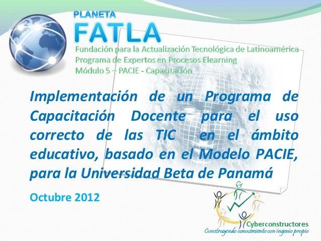 Implementación de un Programa deCapacitación Docente para el usocorrecto de las TIC en el ámbitoeducativo, basado en el Mo...