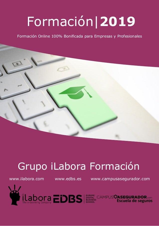 [Escriba aquí] Página | 1 Formación|2019 Formación Online 100% Bonificada para Empresas y Profesionales Grupo iLabora Form...