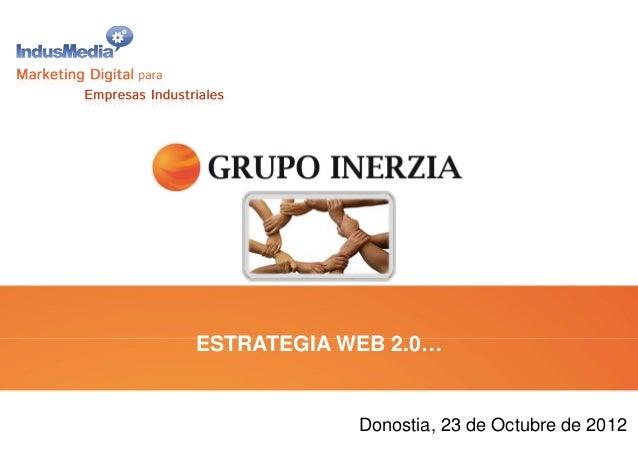 ESTRATEGIA WEB 2.0… Donostia, 23 de Octubre de 2012