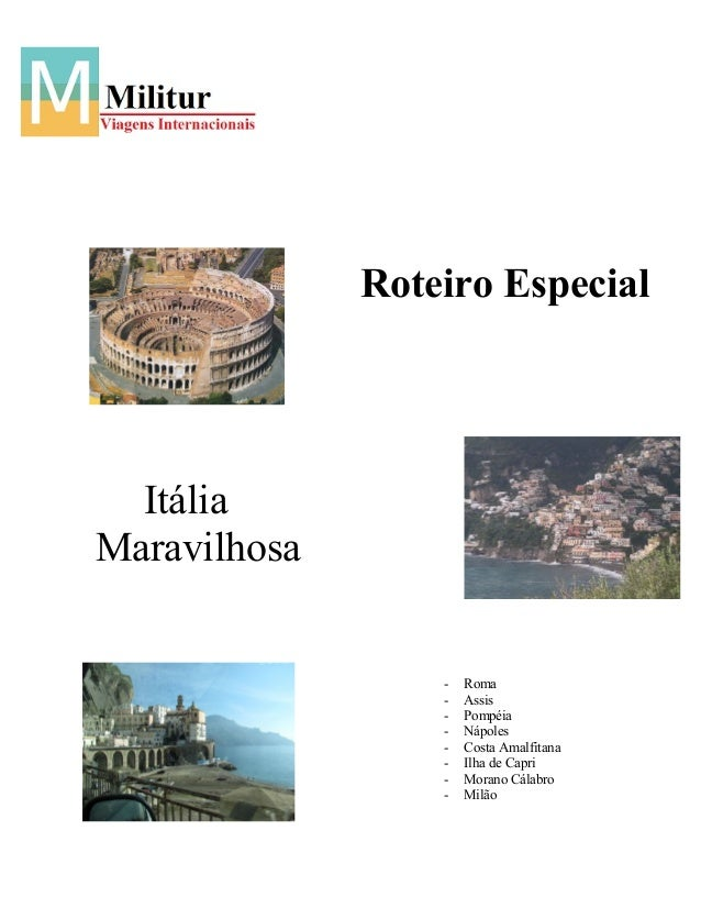 Itália Maravilhosa - Roma - Assis - Pompéia - Nápoles - Costa Amalfitana - Ilha de Capri - Morano Cálabro - Milão Roteiro ...