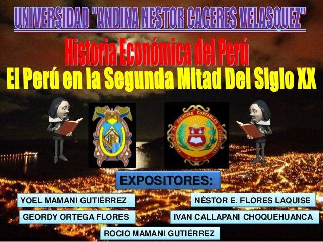 EXPOSITORES: YOEL MAMANI GUTIÉRREZ NÉSTOR E. FLORES LAQUISE GEORDY ORTEGA FLORES IVAN CALLAPANI CHOQUEHUANCA ROCIO MAMANI ...