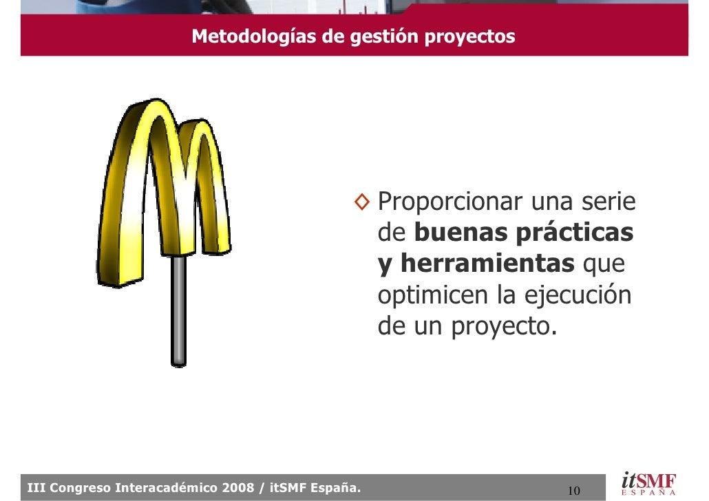 Metodologías de gestión proyectos                                                   ◊ Proporcionar una serie              ...