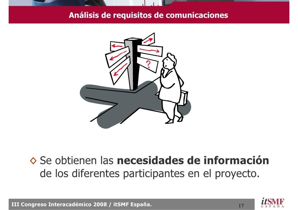 Análisis de requisitos de comunicaciones           ◊ Se obtienen las necesidades de información         de los diferentes ...