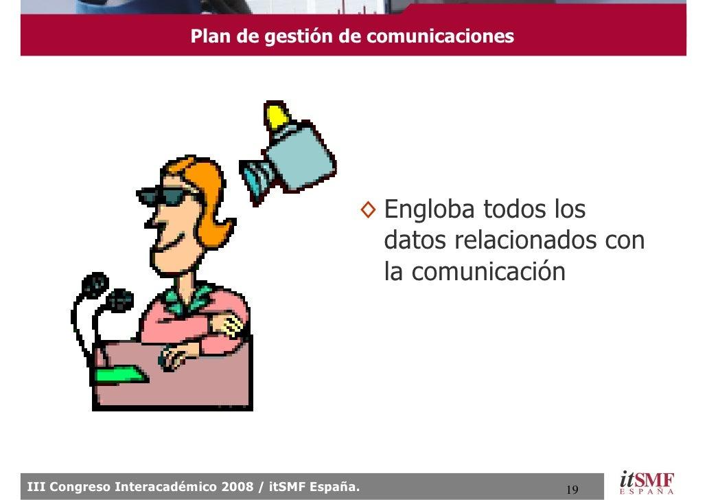 Plan de gestión de comunicaciones                                                    ◊ Engloba todos los                  ...