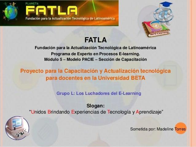 FATLA     Fundación para la Actualización Tecnológica de Latinoamérica            Programa de Experto en Procesos E-learni...