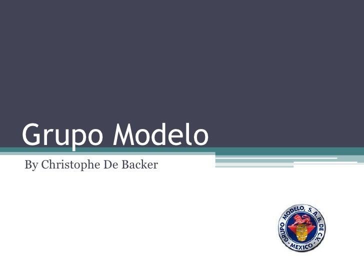 Grupo Modelo<br />By Christophe De Backer<br />