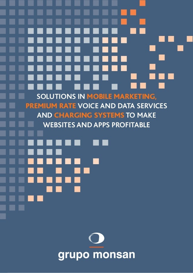 SOLUTIONS IN MOBILE MARKETING,  PREMIUM RATE VOICE AND DATA SERVICES  AND CHARGING SYSTEMS TO MAKE  WEBSITES AND APPS PROF...