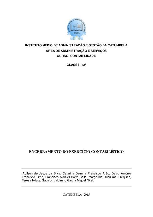 INSTITUTO MÉDIO DE ADMINISTRAÇÃO E GESTÃO DA CATUMBELA ÁREA DE ADMINISTRAÇÃO E SERVIÇOS CURSO: CONTABILIDADE CLASSE: 12ª E...