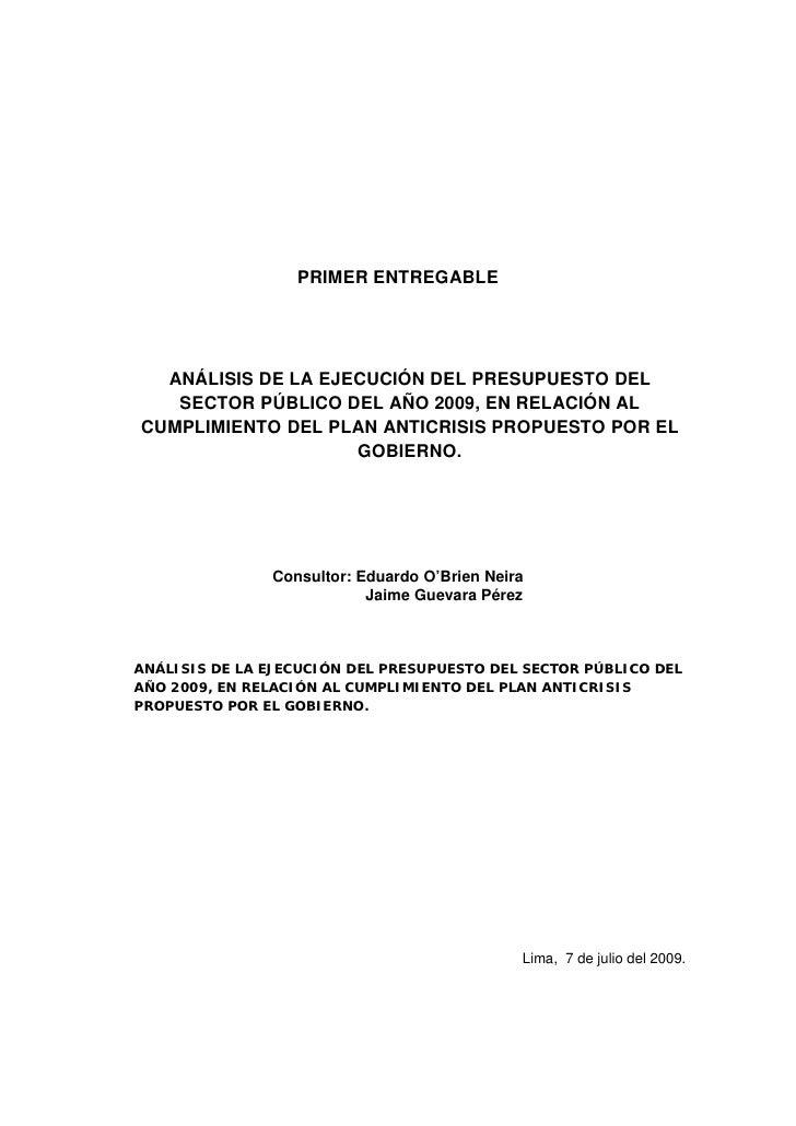 PRIMER ENTREGABLE       ANÁLISIS DE LA EJECUCIÓN DEL PRESUPUESTO DEL    SECTOR PÚBLICO DEL AÑO 2009, EN RELACIÓN AL CUMPLI...