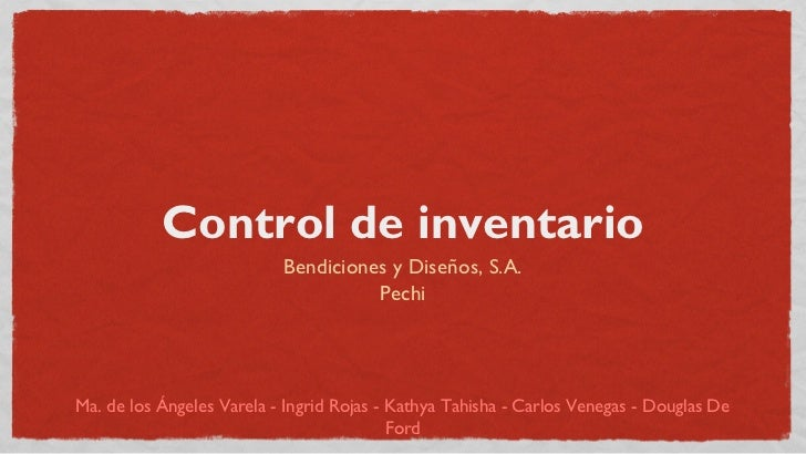 Control de inventario                           Bendiciones y Diseños, S.A.                                     PechiMa. d...
