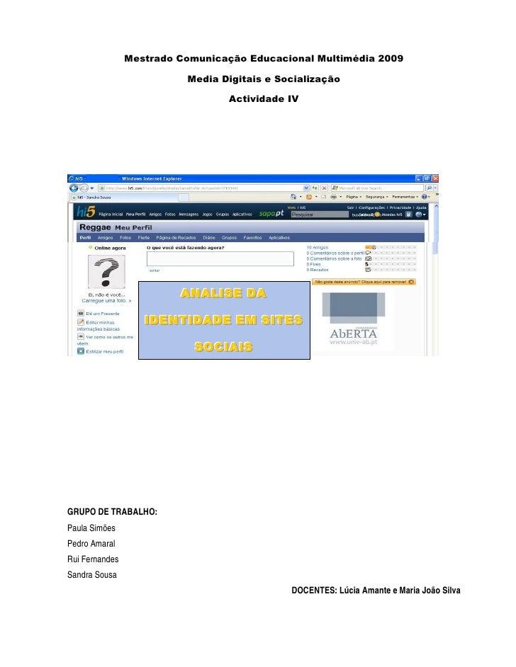 Mestrado Comunicação Educacional Multimédia 2009                            Media Digitais e Socialização                 ...