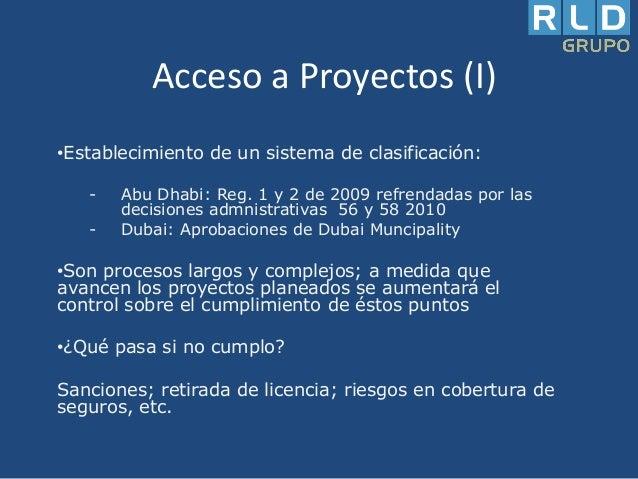 Acceso a Proyectos (I) •Establecimiento de un sistema de clasificación: -  Abu Dhabi: Reg. 1 y 2 de 2009 refrendadas por l...