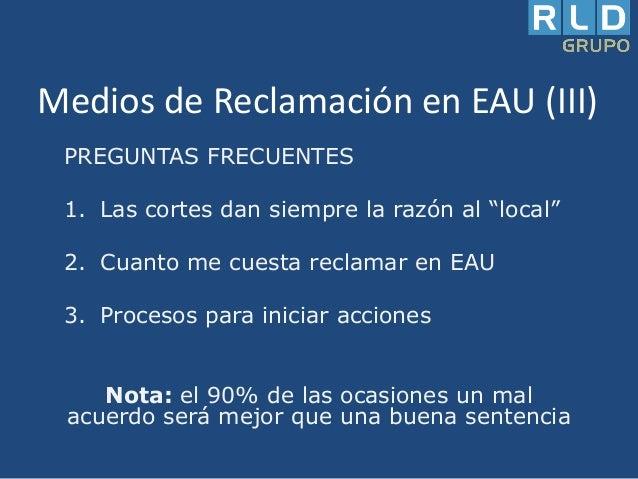 """Medios de Reclamación en EAU (III) PREGUNTAS FRECUENTES 1. Las cortes dan siempre la razón al """"local"""" 2. Cuanto me cuesta ..."""