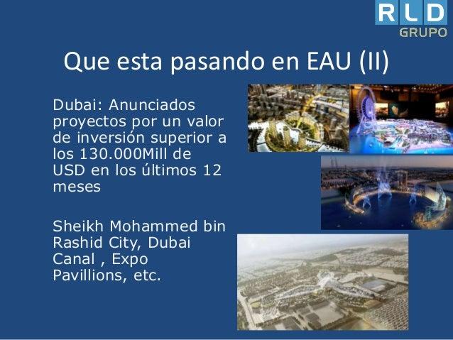 Que esta pasando en EAU (II) Dubai: Anunciados proyectos por un valor de inversión superior a los 130.000Mill de USD en lo...