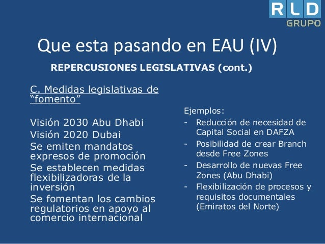 """Que esta pasando en EAU (IV) REPERCUSIONES LEGISLATIVAS (cont.)  C. Medidas legislativas de """"fomento""""  Visión 2030 Abu Dha..."""