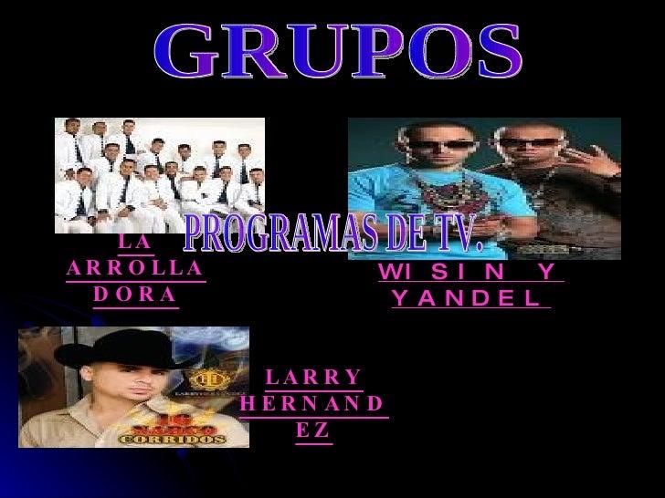 LA ARROLLADORA WISIN Y YANDEL LARRY HERNANDEZ GRUPOS PROGRAMAS DE TV.