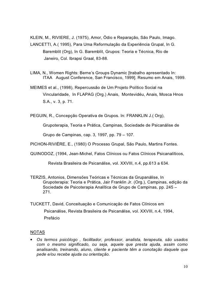 KLEIN, M., RIVIERE, J. (1975), Amor, Ódio e Reparação, São Paulo, Imago. LANCETTI, A.( 1995), Para Uma Reformulação da Exp...