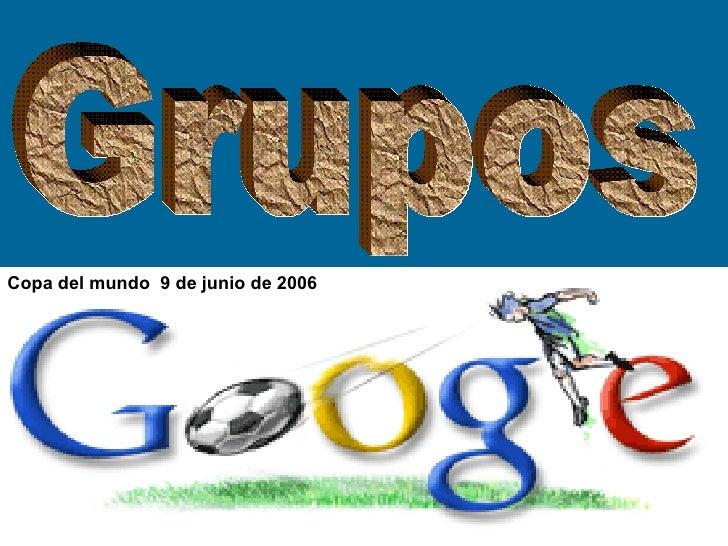 <ul><li>Copa del mundo  9 de junio de 2006 </li></ul>Grupos
