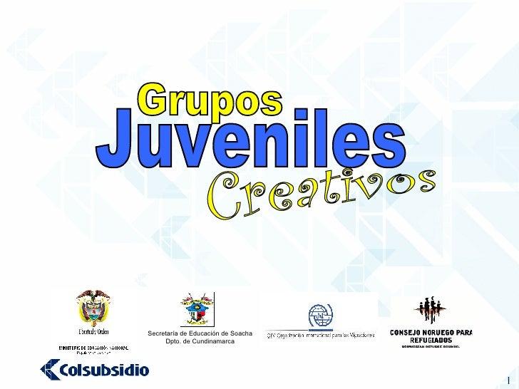 Grupos Juveniles Creativos Secretaría de Educación de Soacha Dpto. de Cundinamarca
