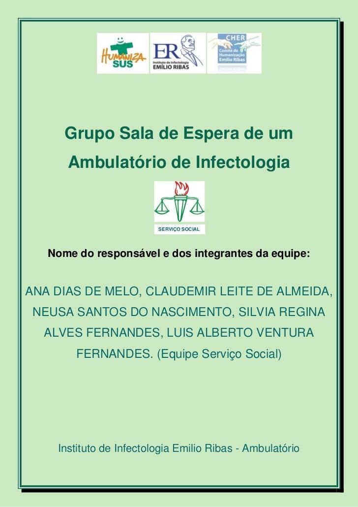 Grupo Sala de Espera de um      Ambulatório de Infectologia                         SERVIÇO SOCIAL   Nome do responsável e...