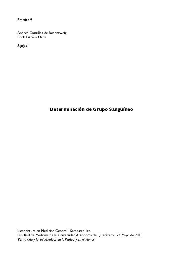 Práctica 9   Andrés González de Rosenzweig Erick Estrella Ortiz  Equipo1                         Determinación de Grupo Sa...