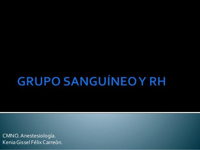 CMNO. Anestesiología.  Kenia Gissel Félix Carreón.