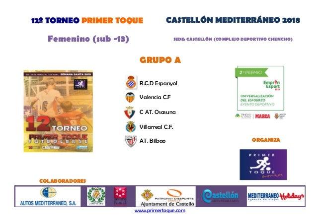 R.C.D Espanyol Valencia C.F GRUPO A Femenino (sub -13) SEDE: CASTELL�N (COMPLEJO DEPORTIVO CHENCHO) 12� TORNEO PRIMER TOQU...
