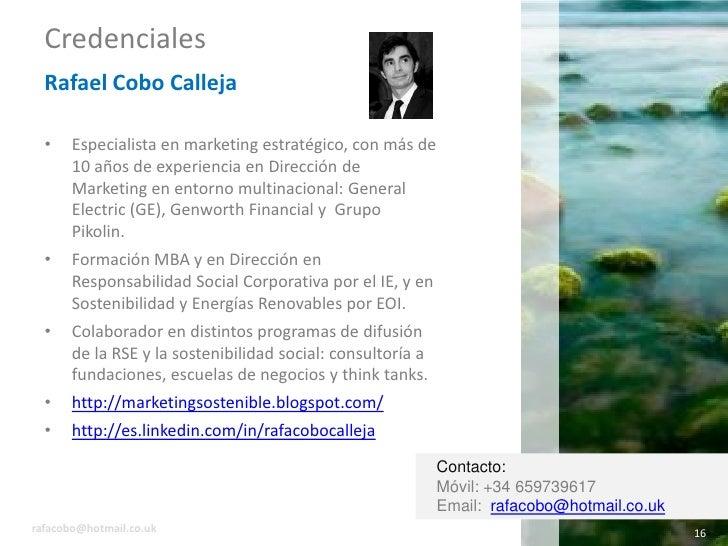 Credenciales   Rafael Cobo Calleja    •    Especialista en marketing estratégico, con más de        10 años de experiencia...
