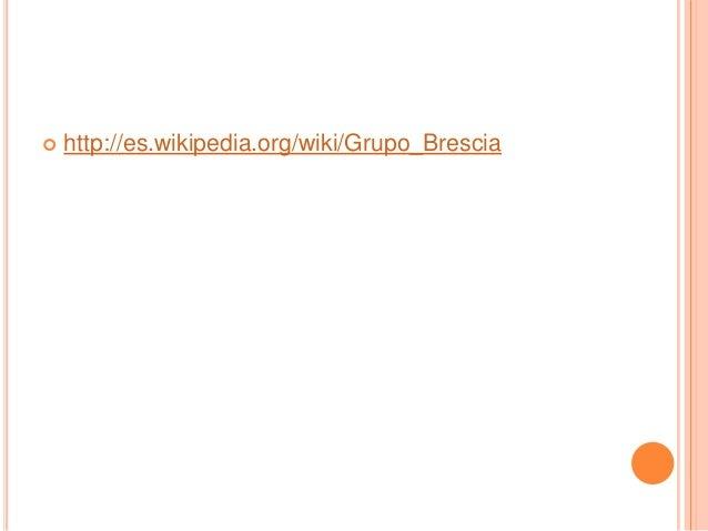  http://es.wikipedia.org/wiki/Grupo_Brescia
