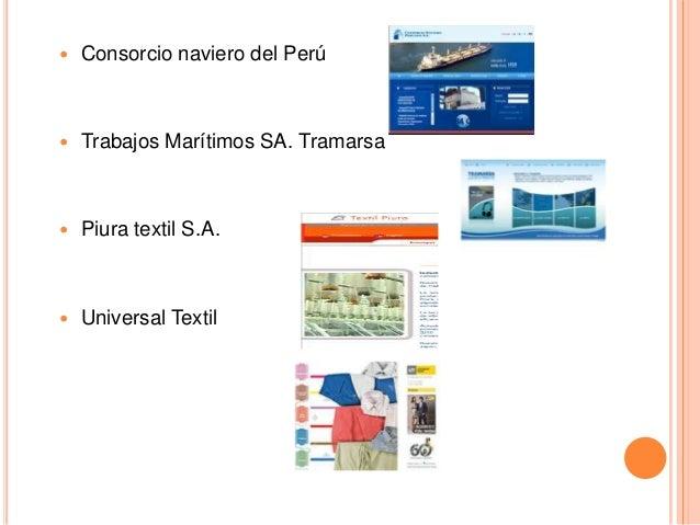  Consorcio naviero del Perú  Trabajos Marítimos SA. Tramarsa  Piura textil S.A.  Universal Textil