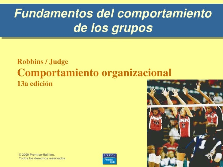 Fundamentos del comportamiento de los grupos<br />9-0<br />© 2009 Prentice-Hall Inc. <br />Todos los derechos reservados.<...