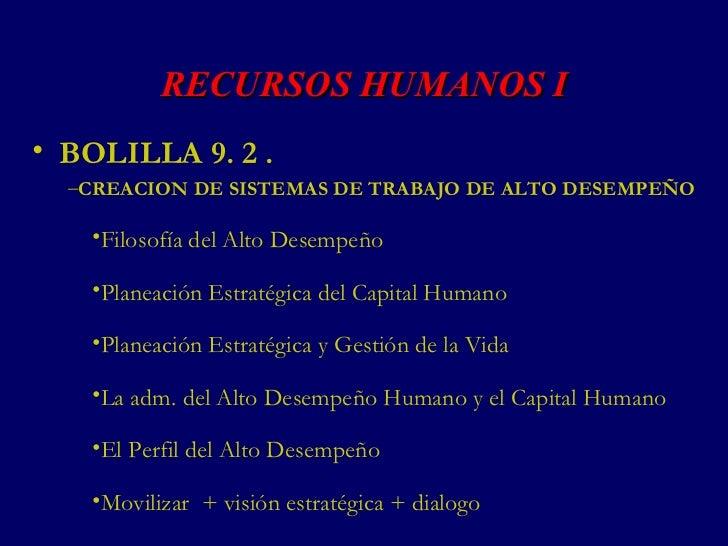 RECURSOS HUMANOS I <ul><li>BOLILLA 9. 2 . </li></ul><ul><ul><li>CREACION DE SISTEMAS DE TRABAJO DE ALTO DESEMPEÑO </li></u...
