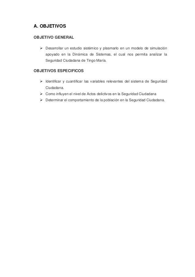 A. OBJETIVOS OBJETIVO GENERAL  Desarrollar un estudio sistémico y plasmarlo en un modelo de simulación apoyado en la Diná...