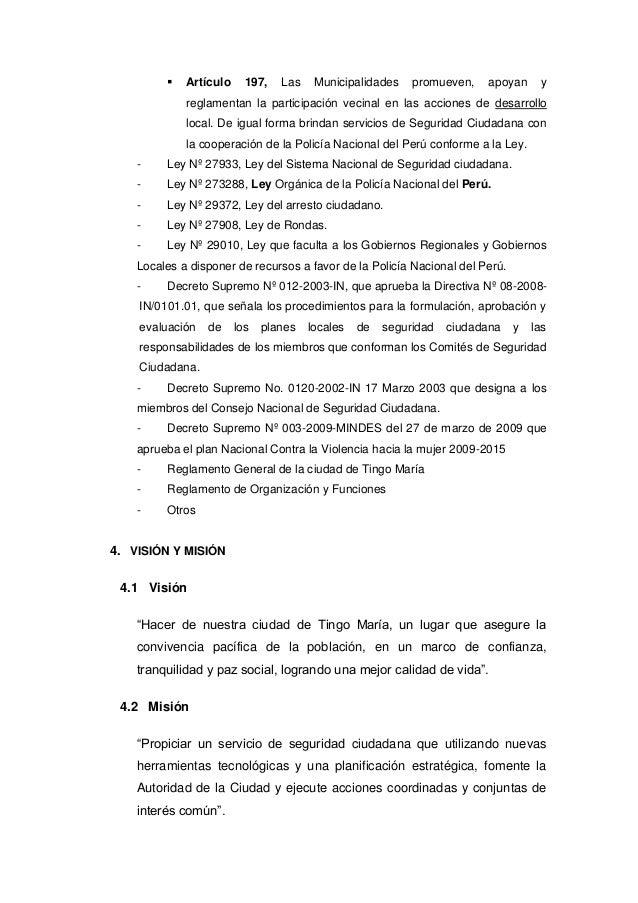  Artículo 197, Las Municipalidades promueven, apoyan y reglamentan la participación vecinal en las acciones de desarrollo...