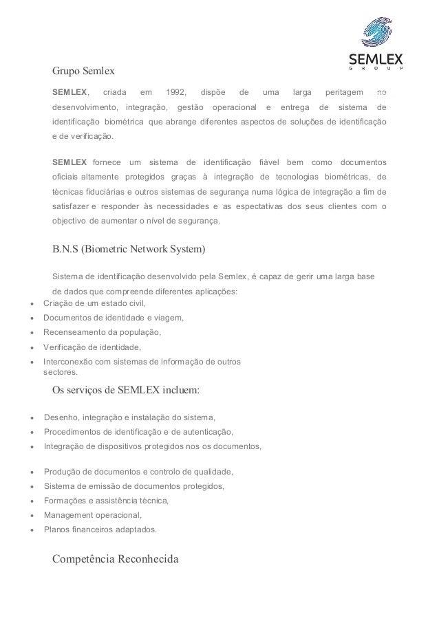 Grupo Semlex SEMLEX, criada em 1992, dispõe de uma larga peritagem no desenvolvimento, integração, gestão operacional e en...