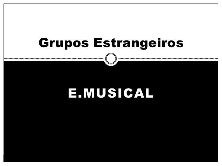 Grupos Estrangeiros   E.MUSICAL
