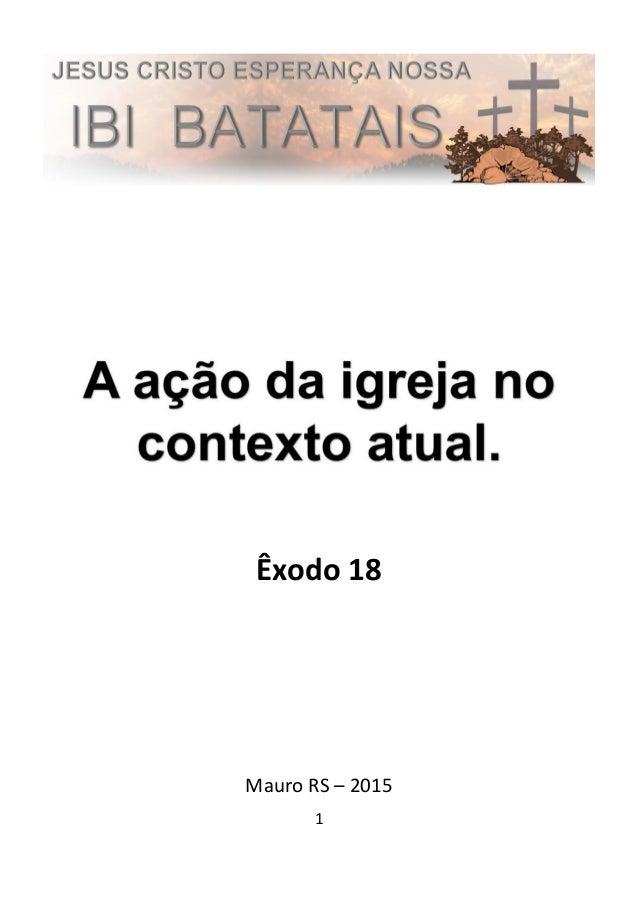 1 Êxodo 18 Mauro RS – 2015