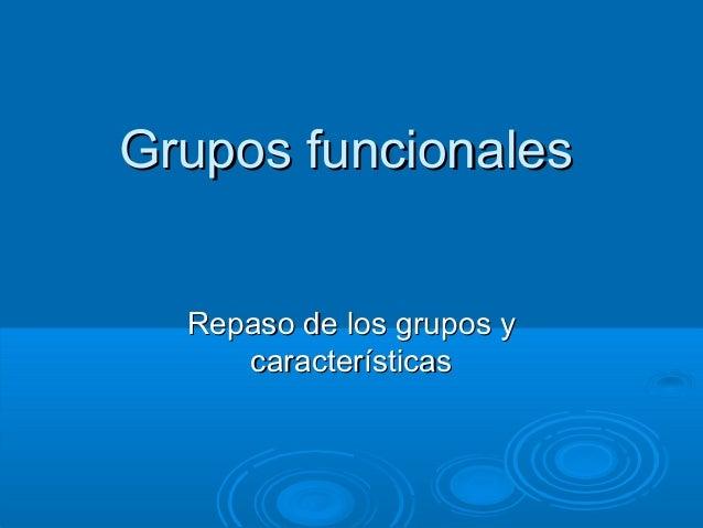Presentacion De Los Grupos Funcionales: Grupos Funcionales Presentación Repaso. Marvin Torres