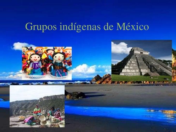 Grupos indígenas de México