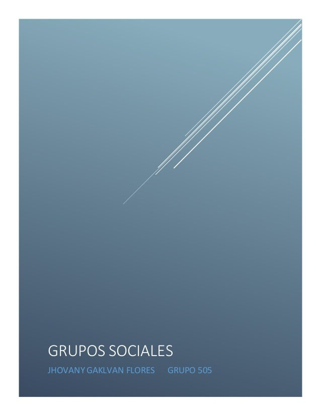 GRUPOS SOCIALES JHOVANY GAKLVAN FLORES GRUPO 505