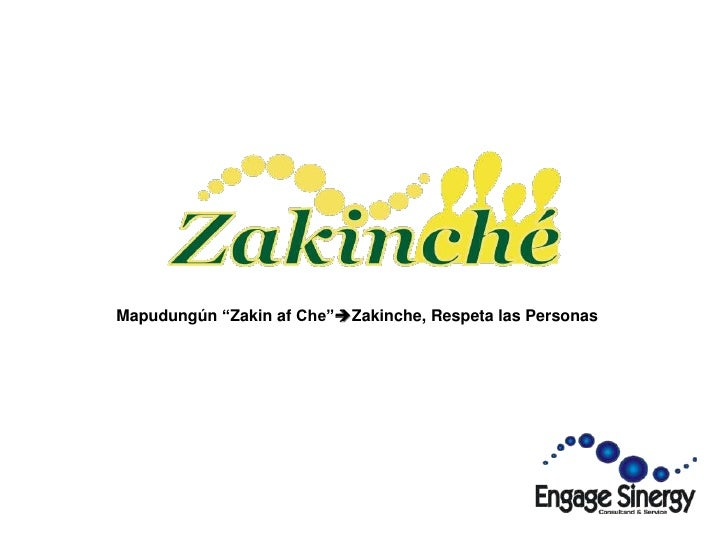 """Mapudungún """"Zakinaf Che""""Zakinche, Respeta las Personas<br />"""
