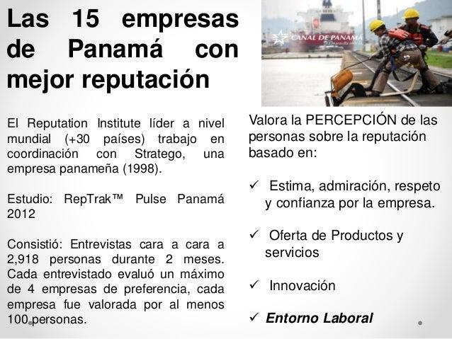Las 15 empresas  de Panamá con  mejor reputación  El Reputation Institute líder a nivel  mundial (+30 países) trabajo en  ...